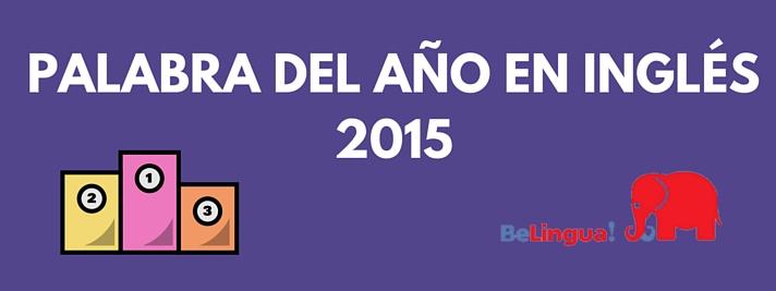 Palabra del año en Inglés 2015