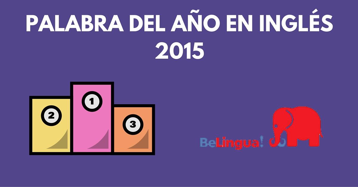 Palabra del año en inglés en 2015
