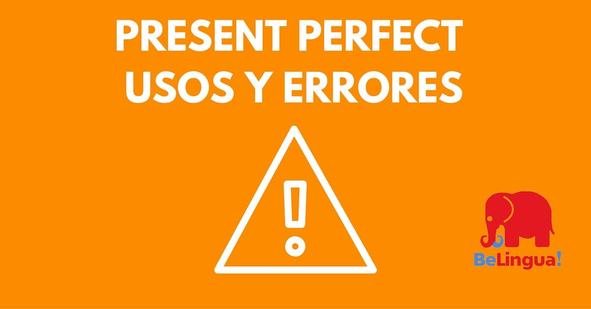 Present perfect: usos y errores más frecuentes en inglés