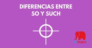 Diferencias entre So y Such - Facebook