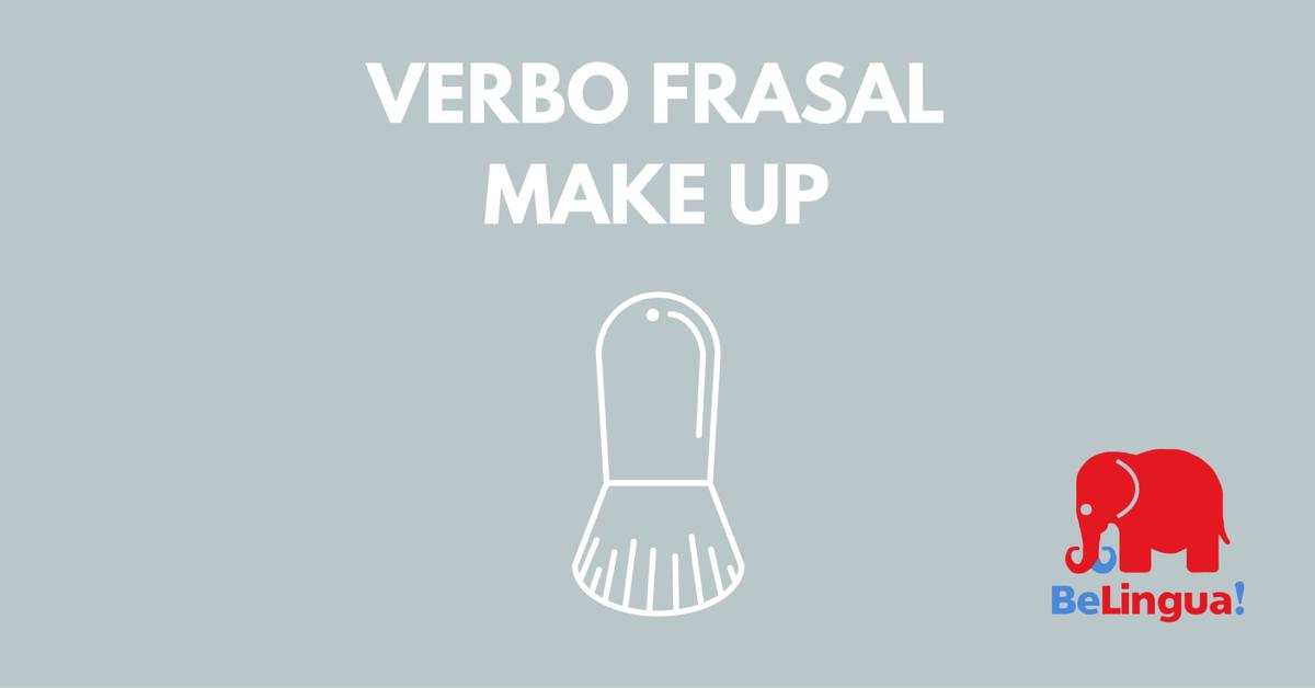 Make up: Usos del Verbo Frasal