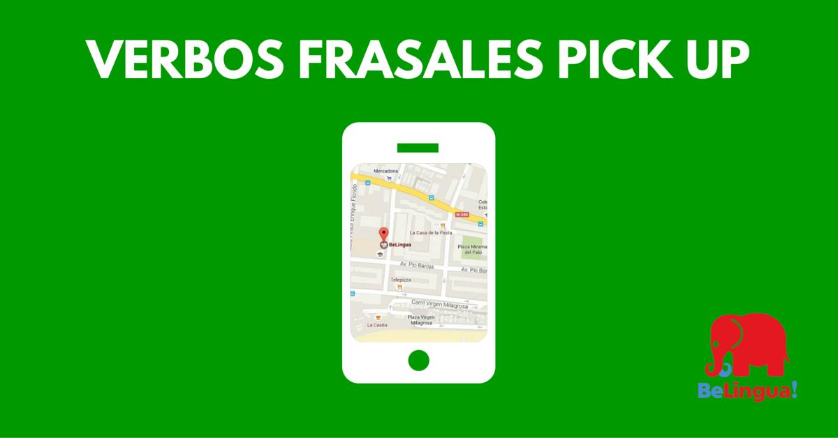 Verbos Frasales: Pick up