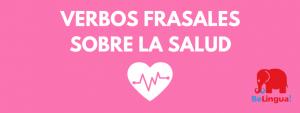 Verbos frasales sobre la salud