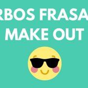 Verbos frasales Make out