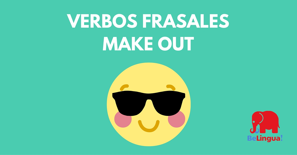 Verbos frasales: Make out