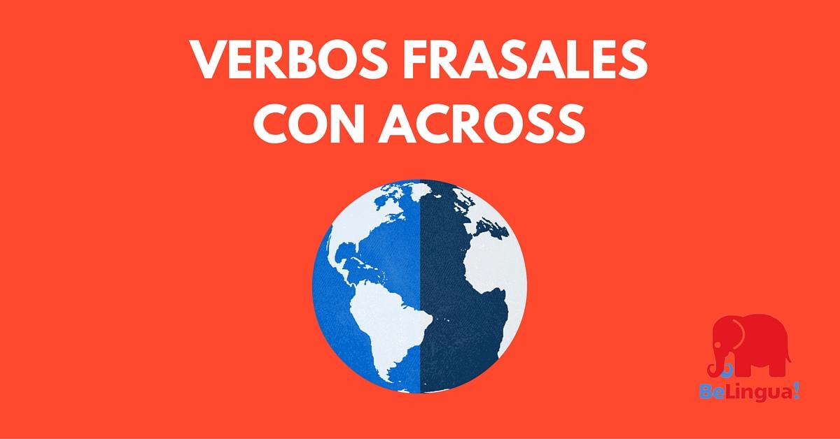 Verbos frasales con across