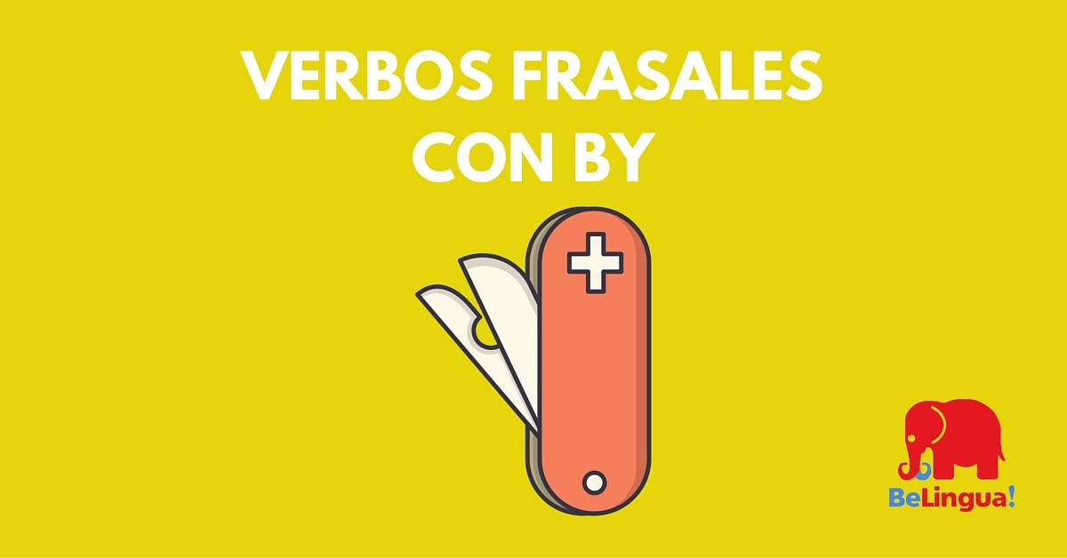 Verbos frasales con by - Academia de Idiomas BeLingua