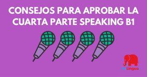 Consejos para aprobar la cuarta parte speaking B1 - Facebook