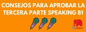 Consejos para aprobar la tercera parte speaking B1 - Facebook