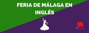 Feria de Málaga en inglés