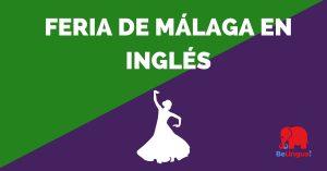 Feria de Málaga en inglés - Facebook