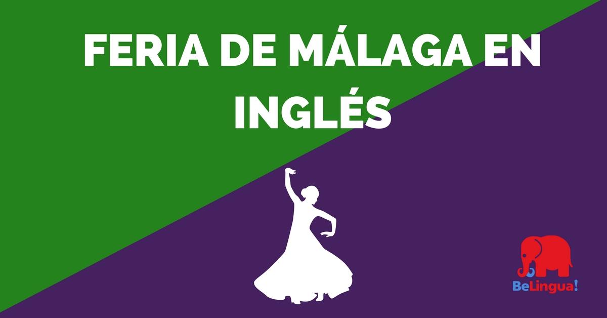 Feria de Málaga en inglés (infografía)