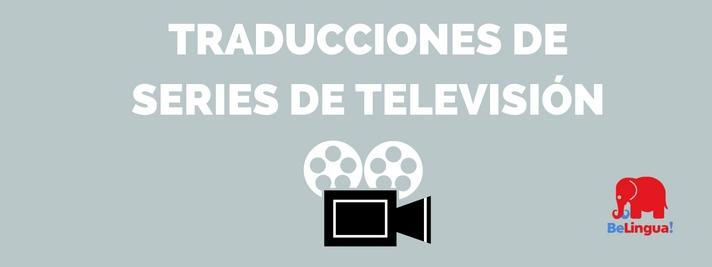Traducciones de series de televisión