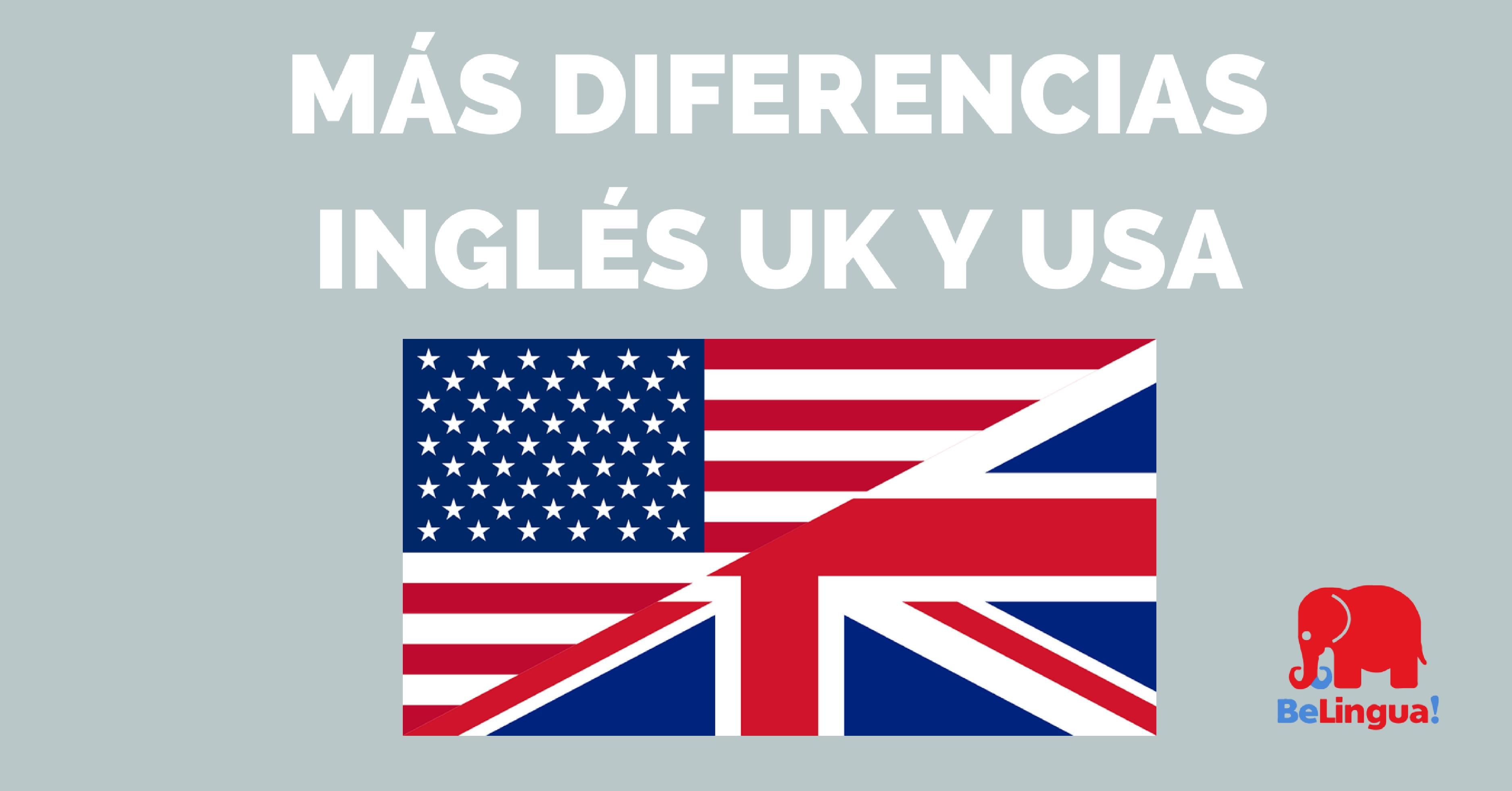Más diferencias inglés UK y USA (III)