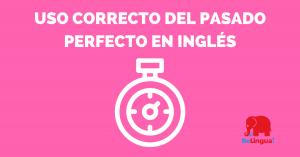 Uso correcto del Pasado perfecto en inglés - facebook