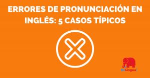 Errores de pronunciación en inglés 5 casos típicos - Facebook
