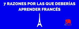 7 razones por las que deberías aprender francés cuanto antes