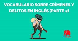 Vocabulario sobre crímenes y delitos en inglés (parte 2) - Facebook