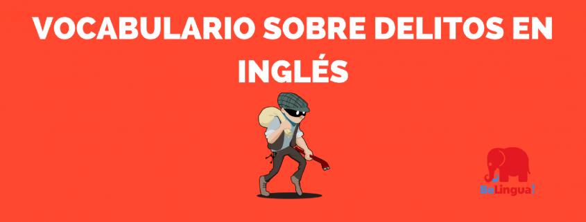 Vocabulario sobre delitos en inglés
