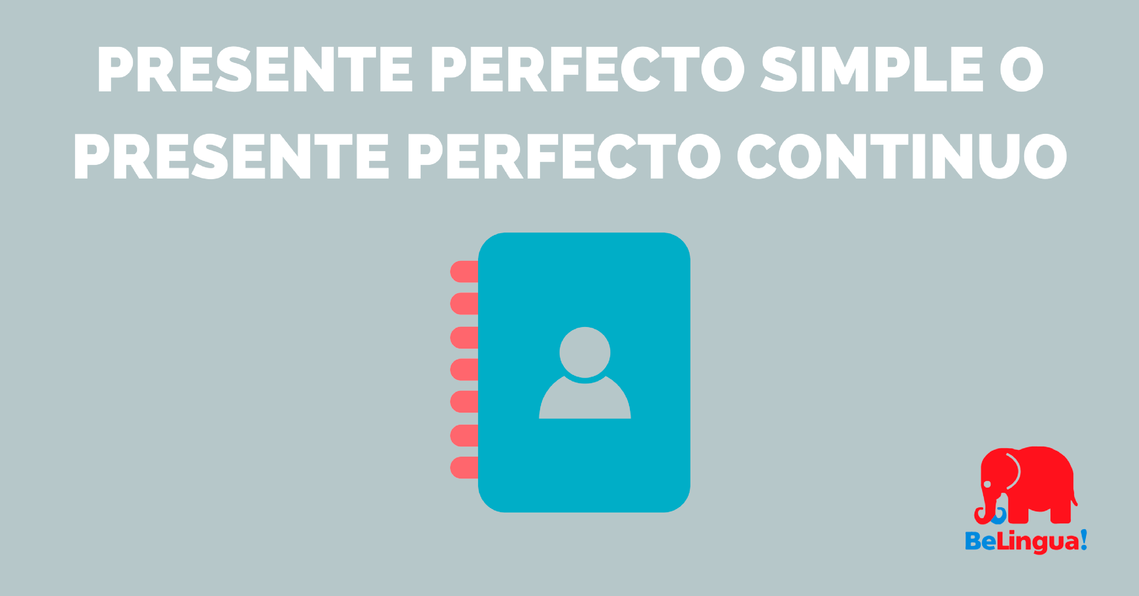 Presente perfecto simple o presente perfecto continuo