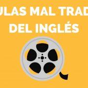 5 películas mal traducidas del inglés