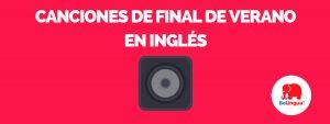 Canciones de final de verano en inglés