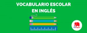 Vocabulario escolar en inglés