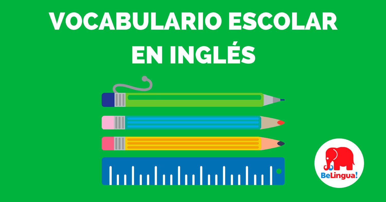 Vocabulario escolar en inglés