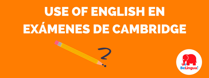 Use of English en exámenes de Cambridge