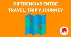 Diferencias entre travel, trip y journey - Facebook