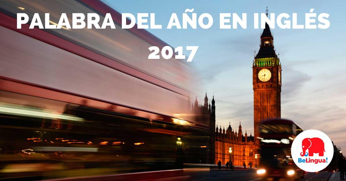 Palabra del año en inglés 2017