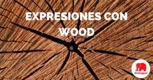 Expresiones con wood - Facebook