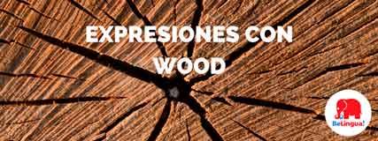 Expresiones con wood
