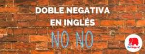 Doble negativa en inglés