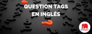 Question tags en inglés