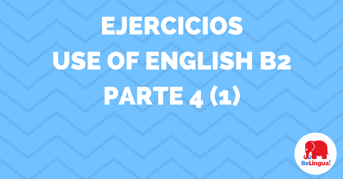 Ejercicios Use of English B2 parte 4 (1) - Facebook