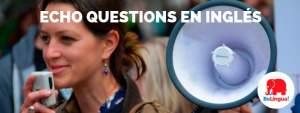 Echo questions en inglés