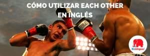 Cómo utilizar each other en inglés