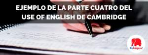 Ejemplo de la parte cuatro del Use of English de Cambridge