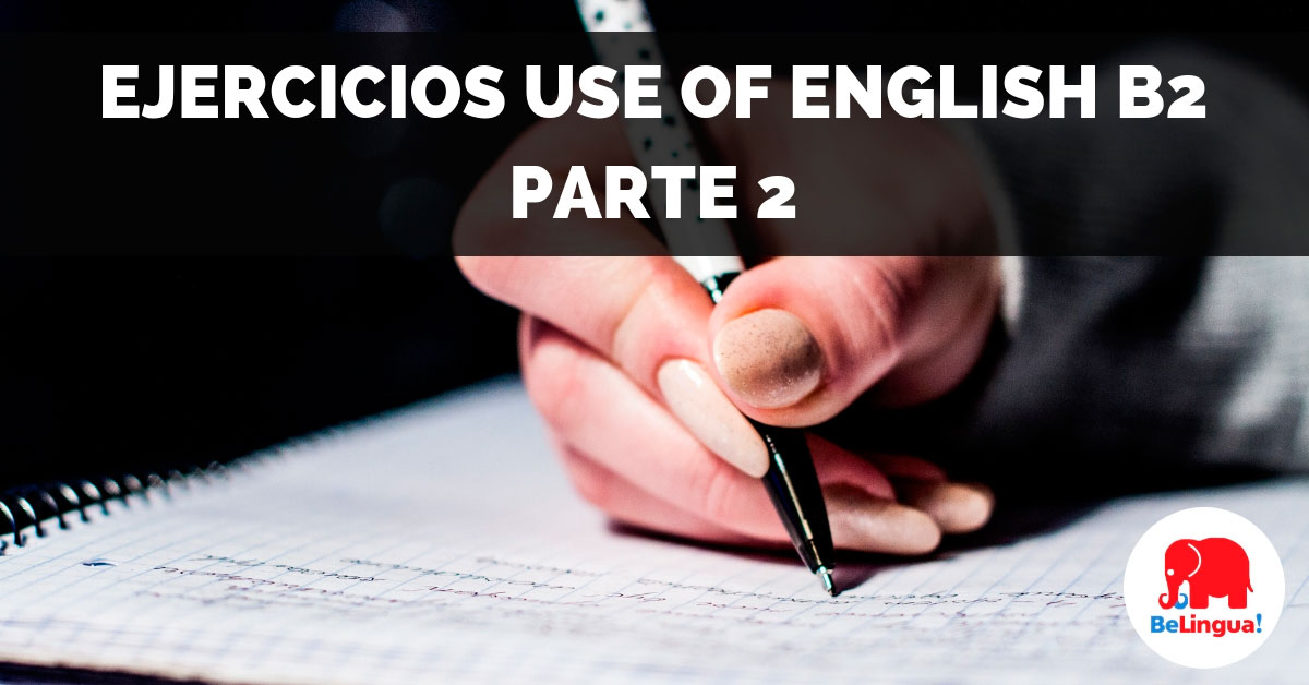 Ejercicios Use of English B2, parte 2 - Facebook