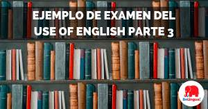 Ejemplo de examen del Use of English parte 3 - Facebook