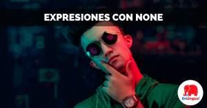 Expresiones con none facebook