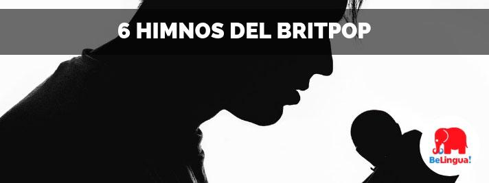 6 himnos del britpop