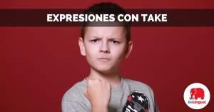 expresiones con take facebook