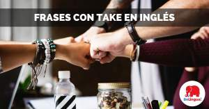 Frases con take en inglés facebook