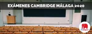 Exámenes Cambridge Málaga 2020