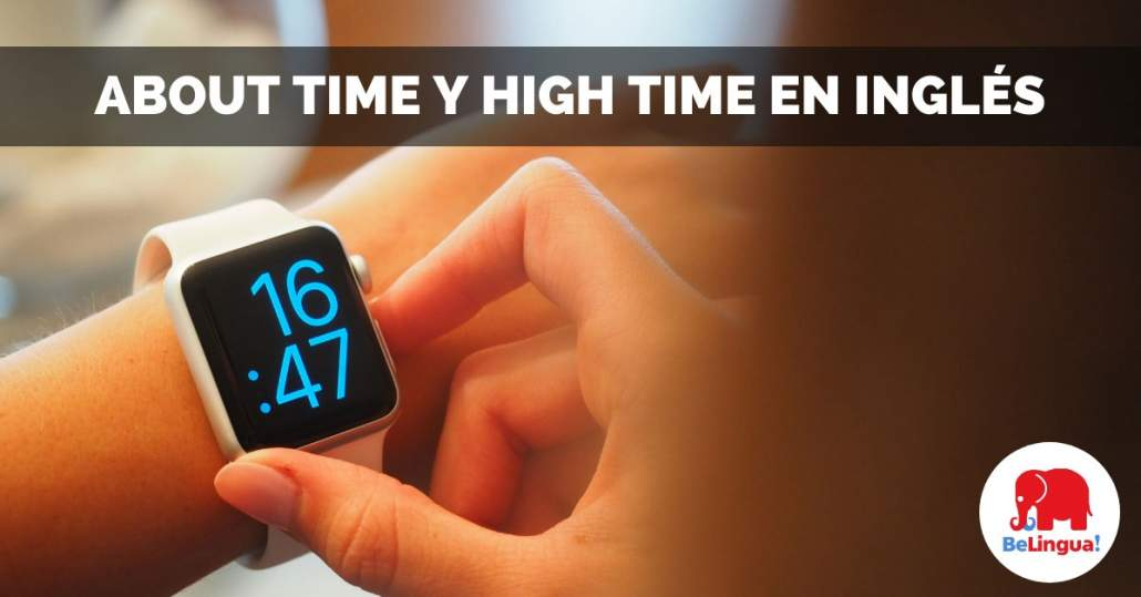 About time y high time en inglés facebook