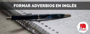 Formar adverbios en inglés