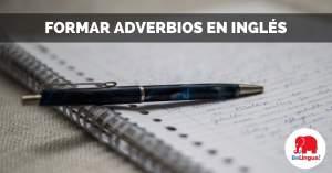 Formar adverbios en inglés facebook