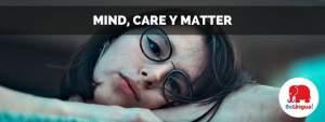 Mind, care y matter